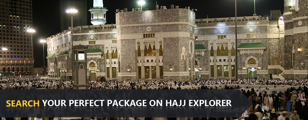 Search your perfect Hajj Package on Hajj Explorer